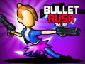 Spēles Bullet Rush Online