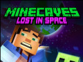 Spēles Minecaves Lost in Space