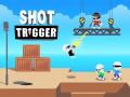 Spēles Shot Trigger